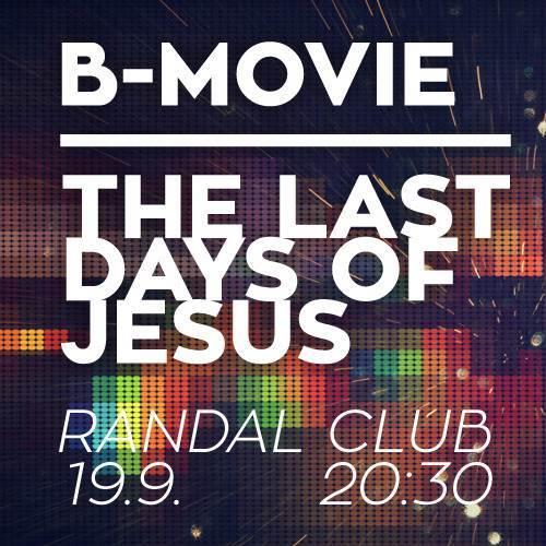 B-movie & The last days of Jesus