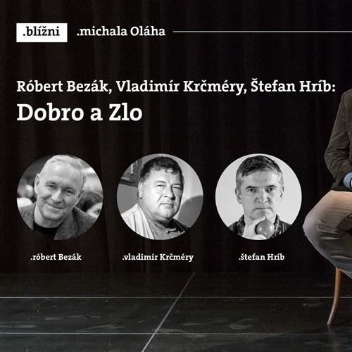 Róbert Bezák, Vladimír Krčméry, Štefan Hríb: Dobro a Zlo