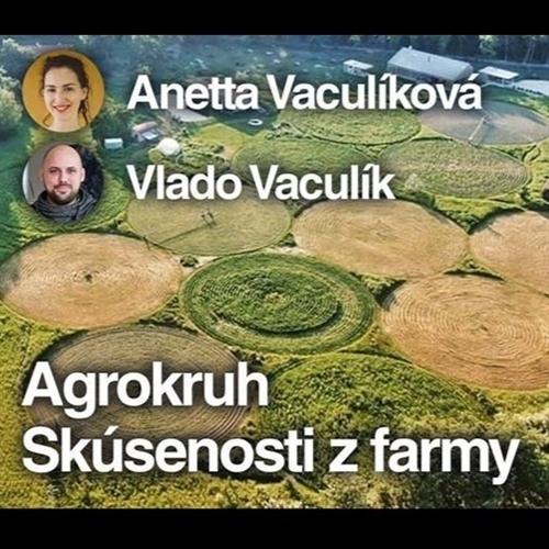 Agrokruh - skúsenosti z farmy - špeciálny hosť: Ján Šlinský
