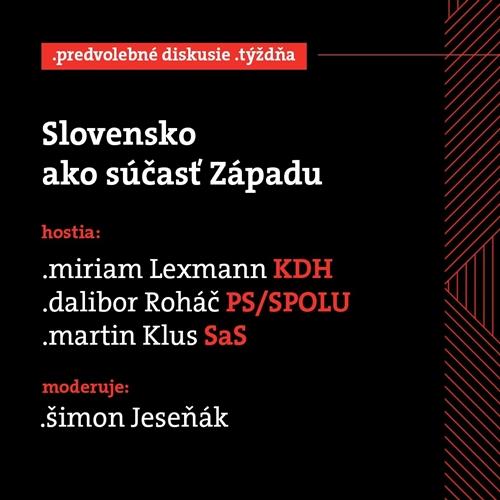 Predvolebná diskusia: Slovensko ako súčasť Západu