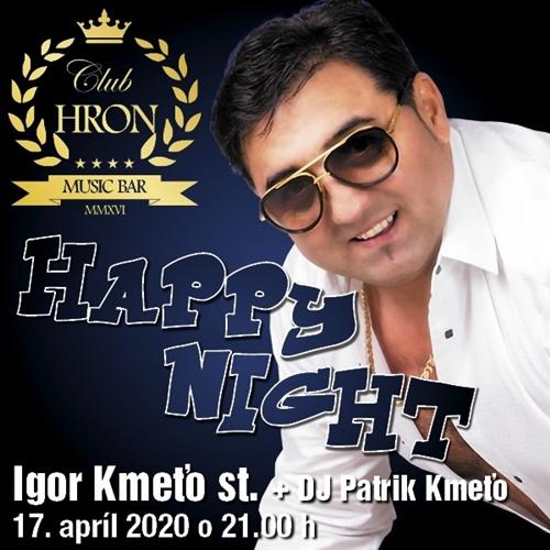 HAPPY NIGHT Igor Kmeťo st.
